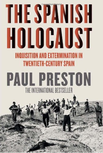 The Spanish Holocaust: Inquisition and Extermination in Twentieth-Century Spain Image